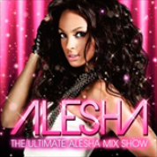 Album The Ultimate Alesha Mix Show