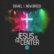 Album Jesus At The Center - Israel Houghton